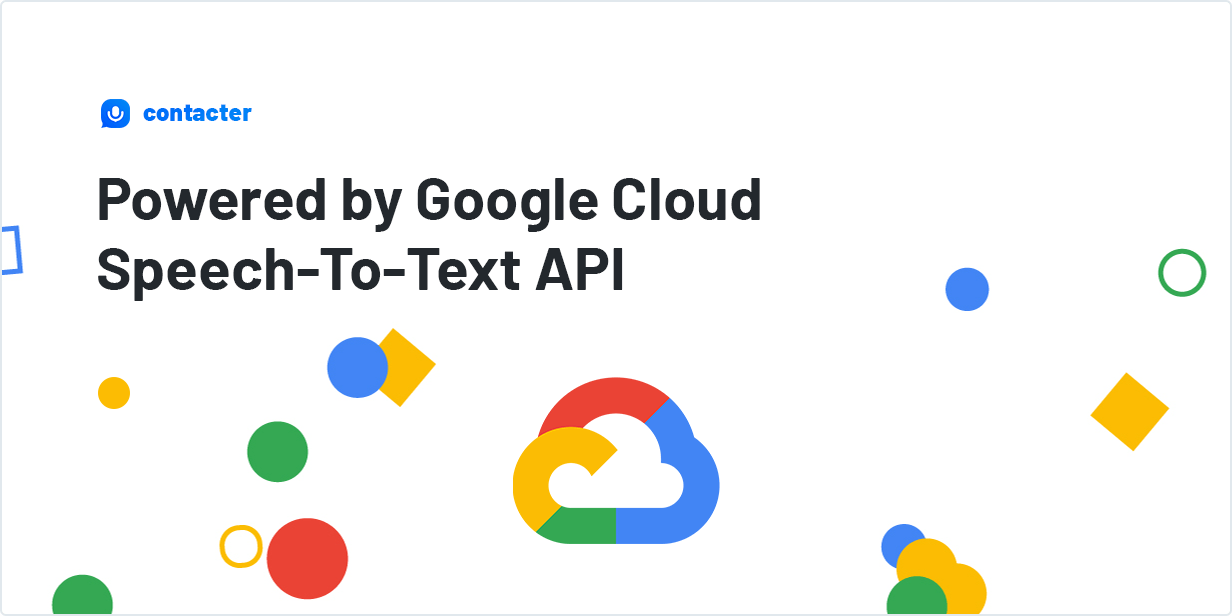 Powered by Google Cloud Speech-To-Text API