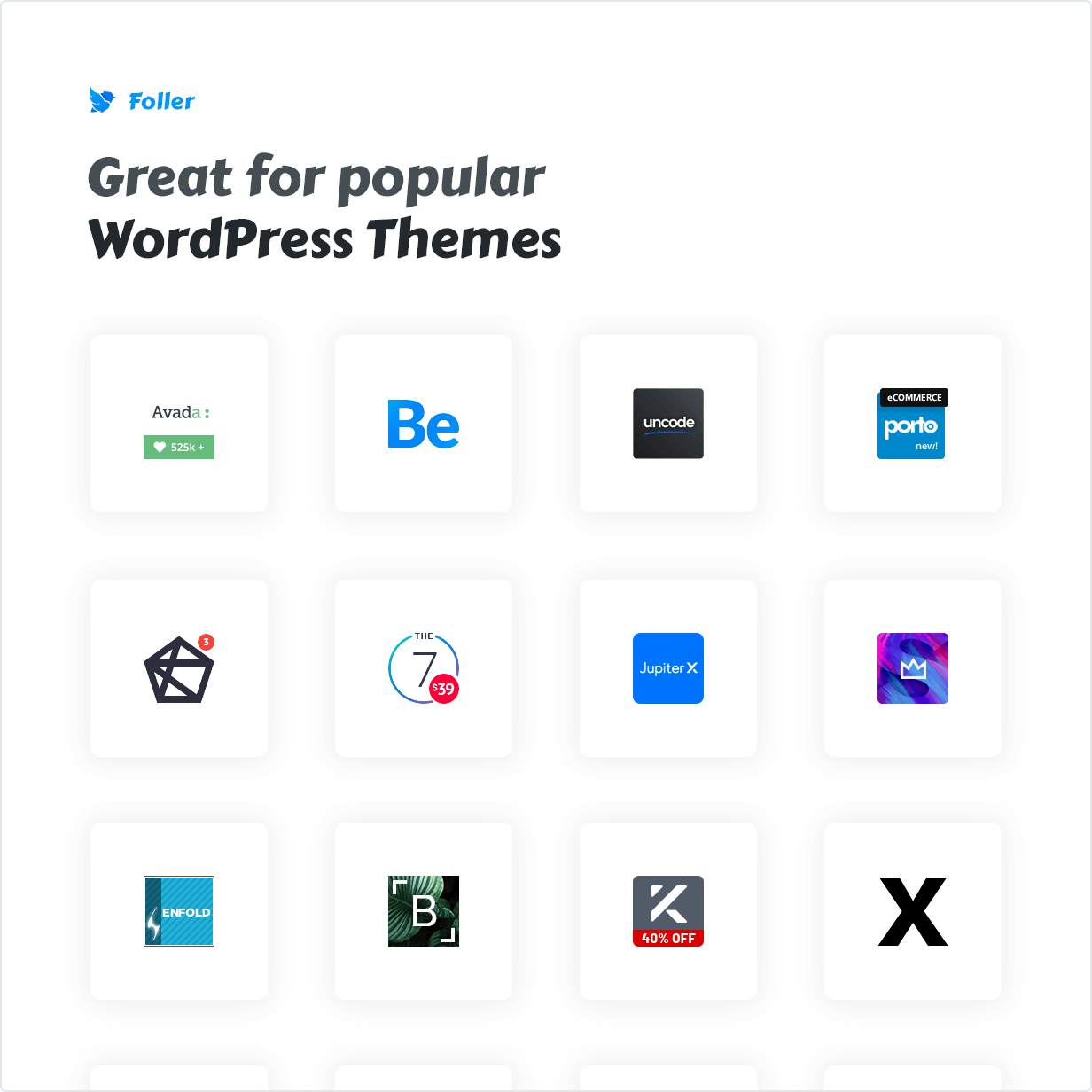 Great for popular WordPress Themes