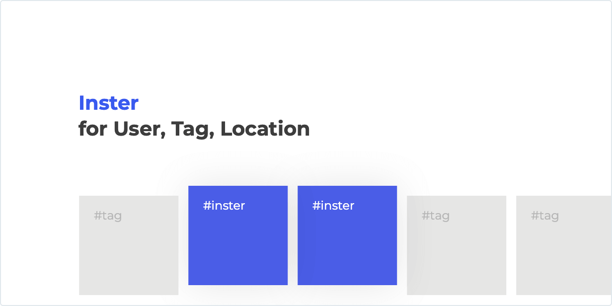 Inster for User, Tag, Location