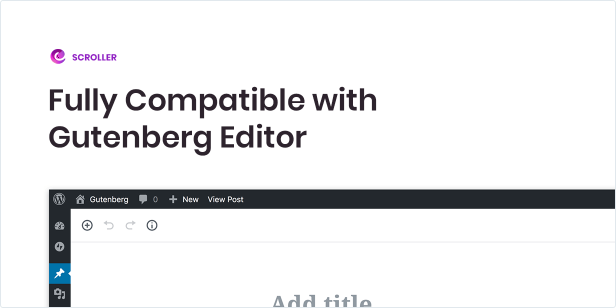 Scroller is Fully compatible with Gutenberg Editor