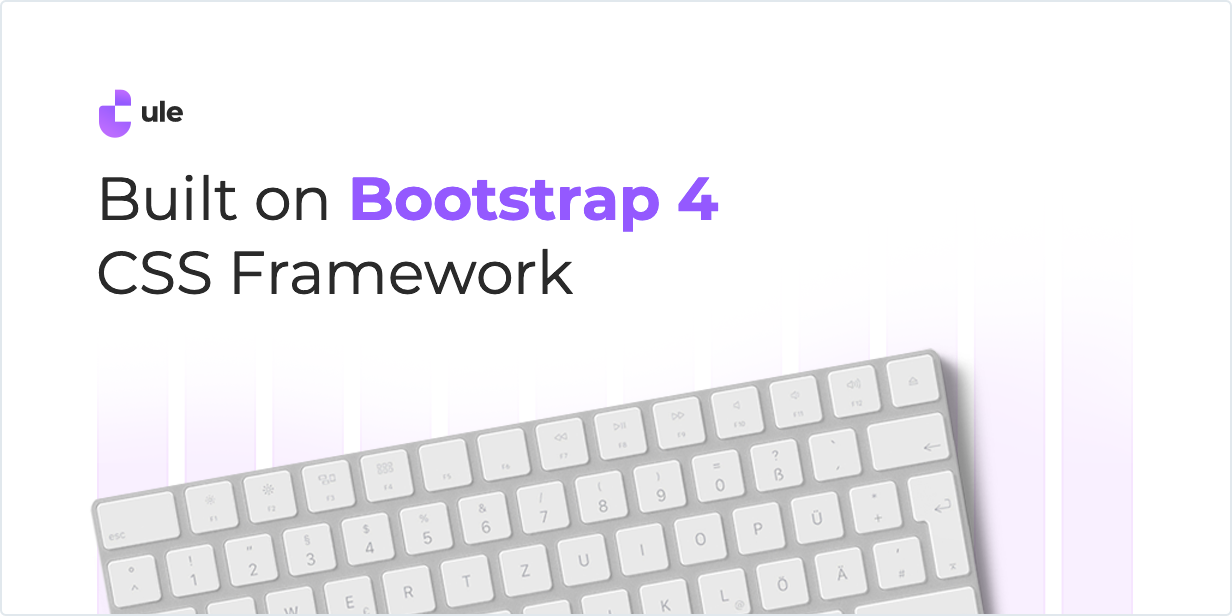 Built on Bootstrap 4 CSS Framework